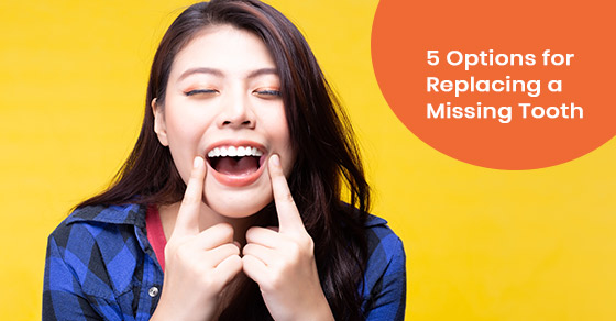 5 Options for Replacing a Missing Tooth