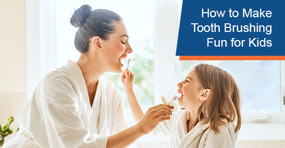 How to Make Tooth Brushing Fun for Kids