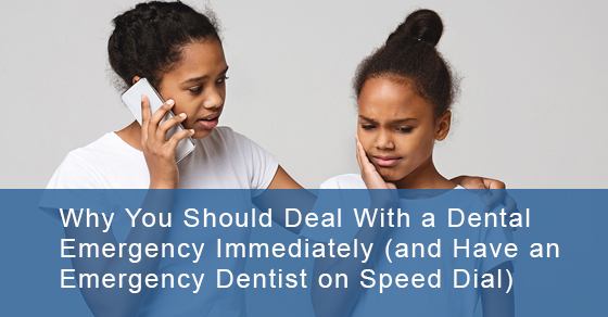 Why You Should Deal With a Dental Emergency Immediately (and Have an Emergency Dentist on Speed Dial)