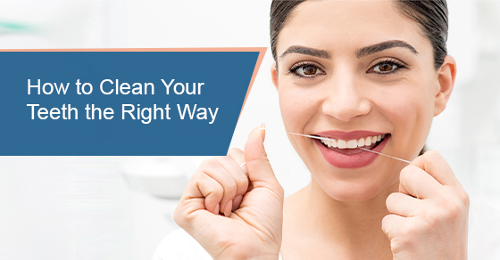 How to Clean Your Teeth the Right Way
