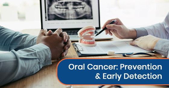 Oral Cancer: Prevention & Early Detection