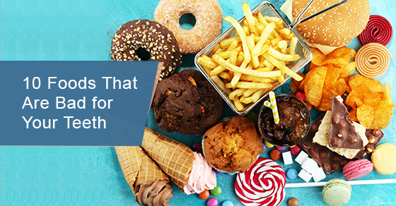 10 Foods That Are Bad for Your Teeth